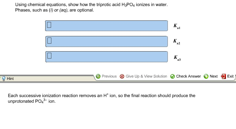 Using chemical equations, show how the triprotic a
