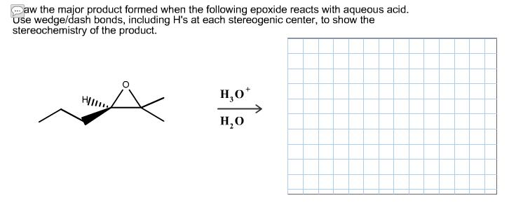 Draw the major product formed when the following e