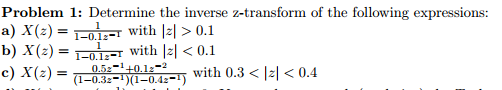 Determine the inverse z-transform of the following