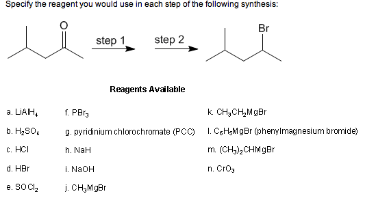Specify the reagent you would use in each step of