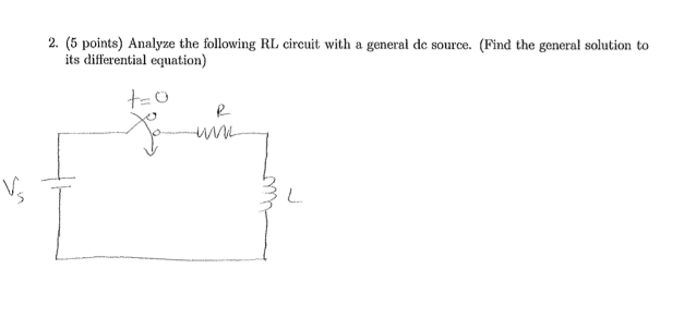 Analyze the following RL circuit with a general dc