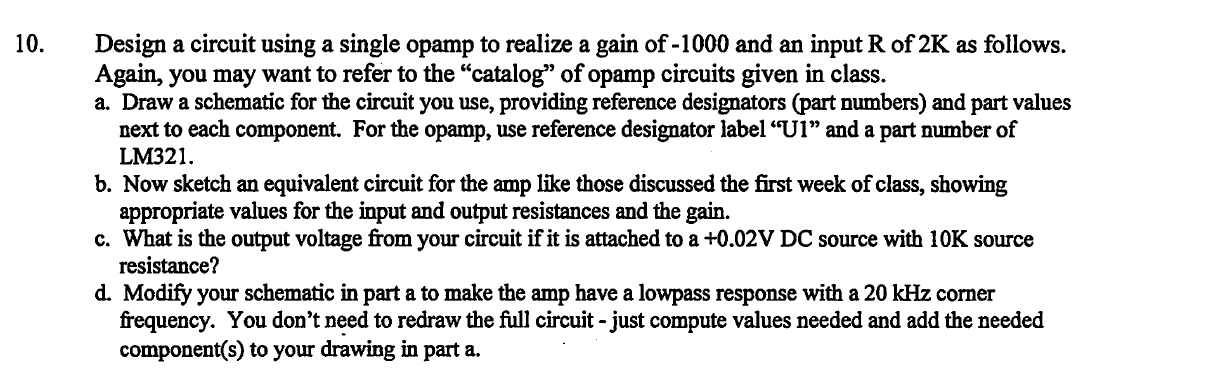Design a circuit using a single opamp to realize a