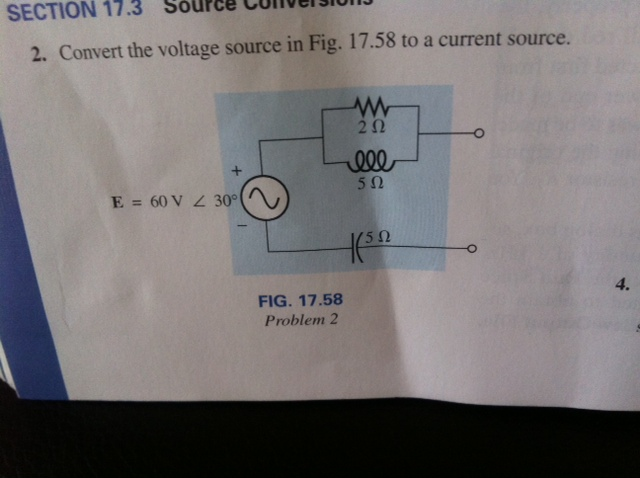 Convert the voltage source in Fig. 17.58 to a curr