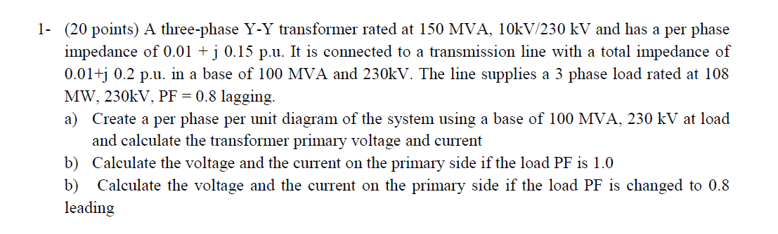 A three-phase Y-Y transformer rated at 150 MVA. 10