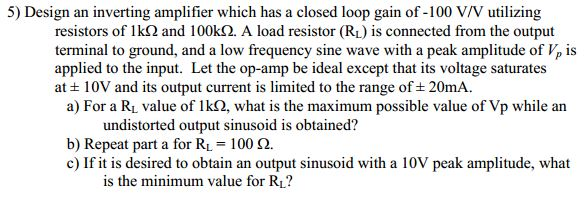 Design an inverting amplifier which has a closed l