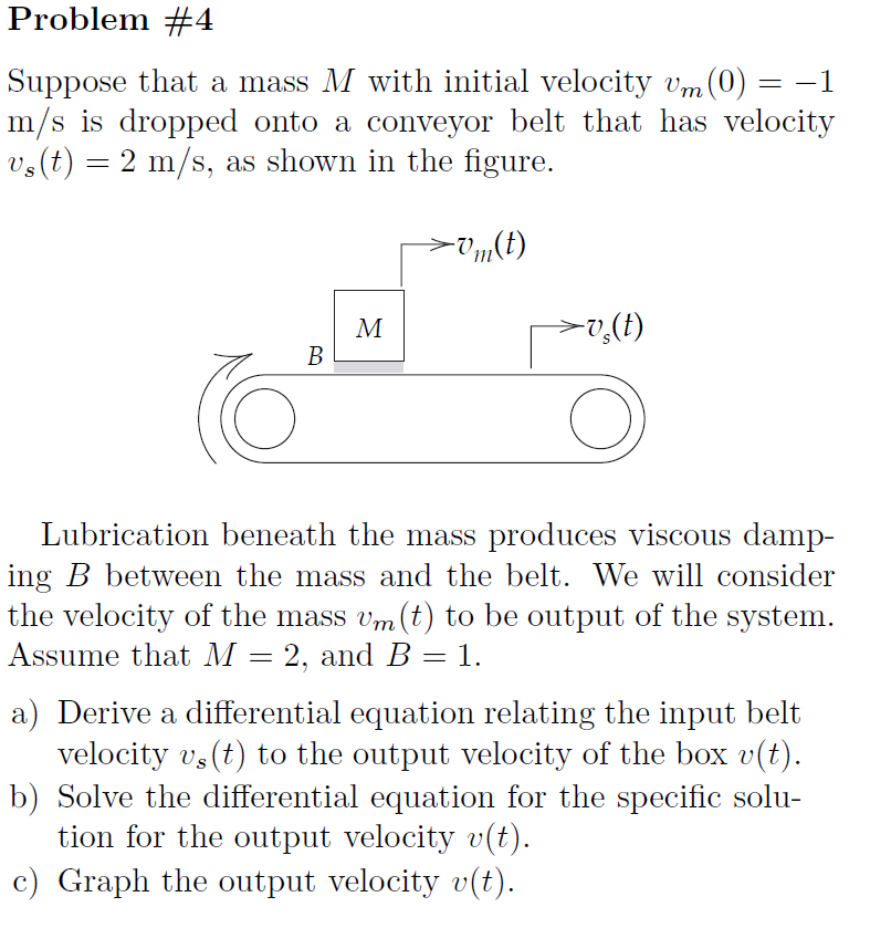 Suppose that a mass M with initial velocity vm(0)