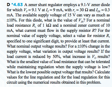 A zener shunt regulator employs a 9.1-V zener diod