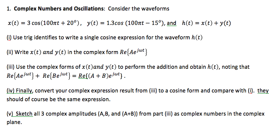 Complex Numbers and Oscillations: Consider the wav