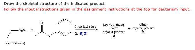 Draw the skeletal structure of the indicated produ