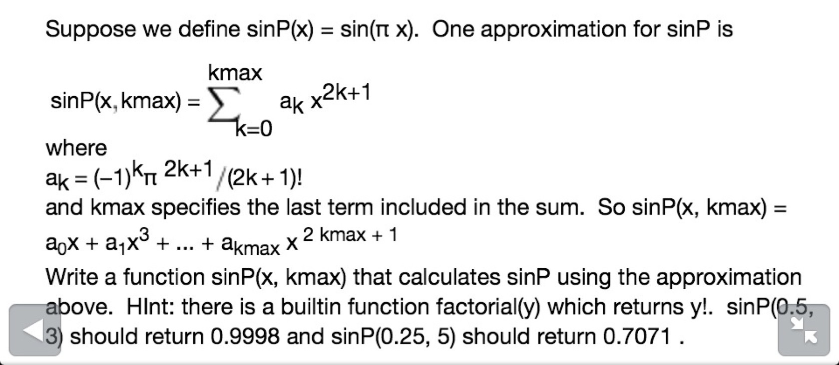 Suppose we define sinP(x) = sin(pi x). One approxi