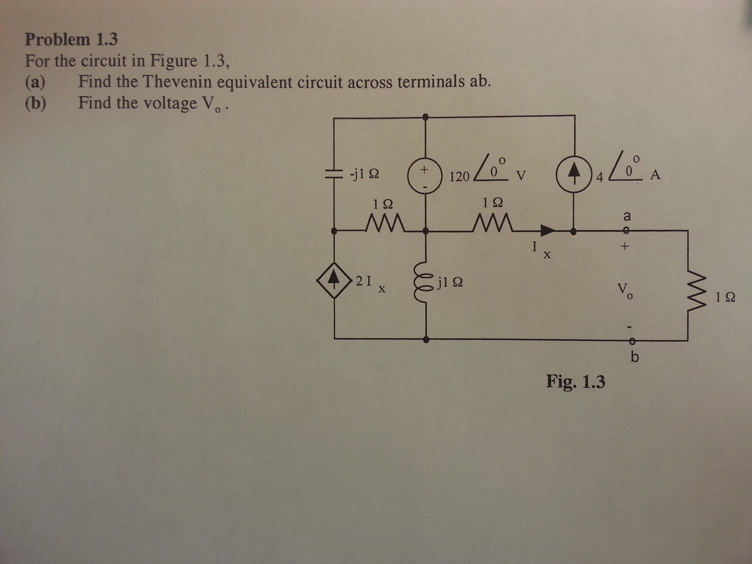 For the circuit in Figure 1.3, Find the Thevenin
