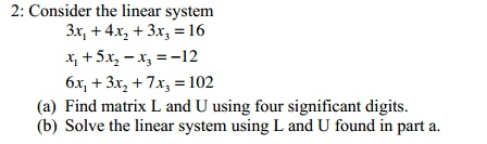 Consider the linear system 3x1+ 4x2 + 3x3 = 16 x1
