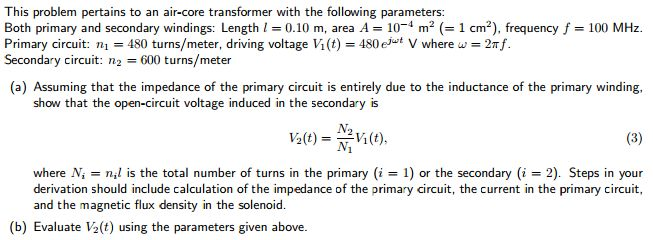 This problem pertains to an air-core transformer w