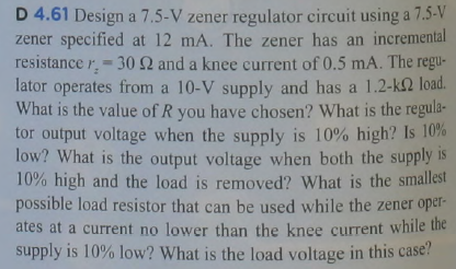 Design a 7.5-V zener regulator circuit using a 7.5
