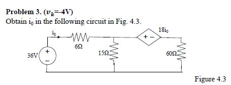 (vk = 4v) Obtain i0 in the following circuit