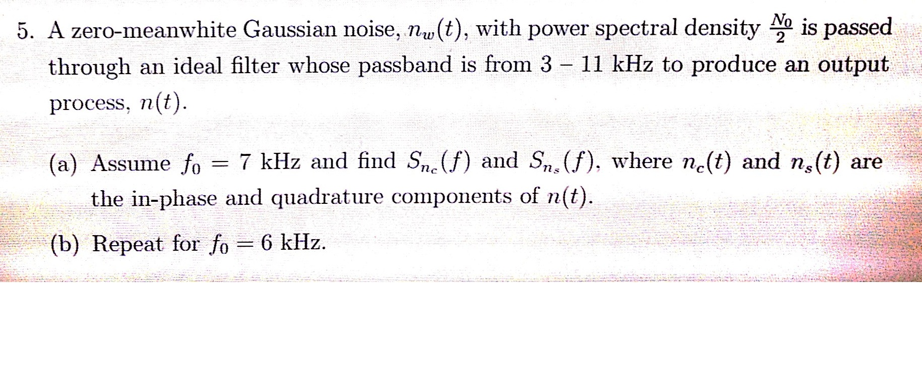 A zero-meanwhite Gaussian noise, n omega (t), with