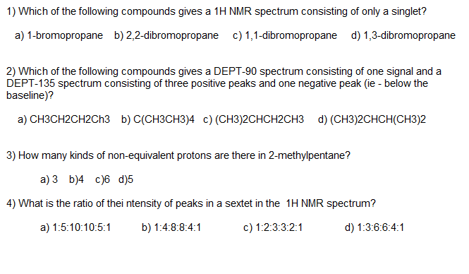 Which of the following compounds gives a 1H NMR sp