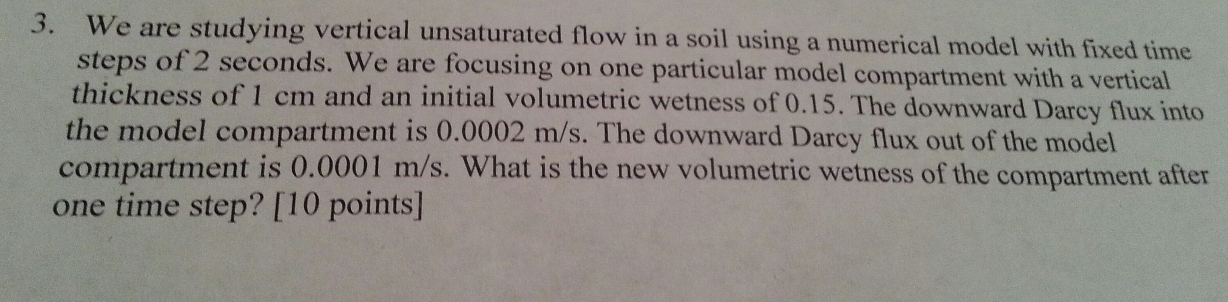 We are studying vertical unsaturated flow in a soi