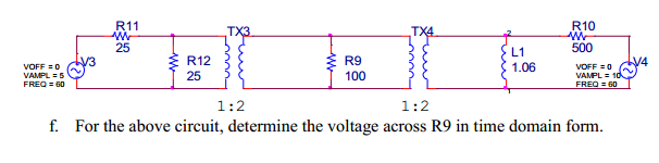 For the above circuit, determine the voltage acros