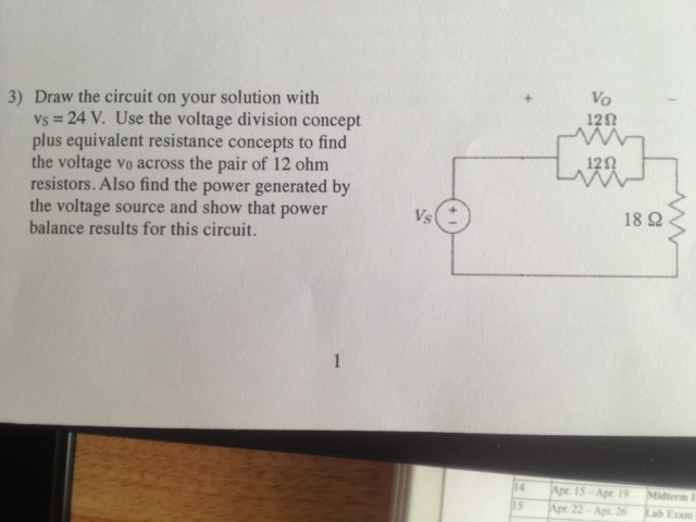 Draw the circuit on your solution with vs = 24 V.