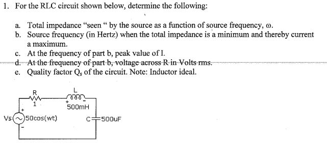 For the RLC circuit shown below, determine the fol
