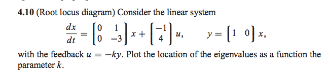 (Root locus diagram) Consider the linear system d