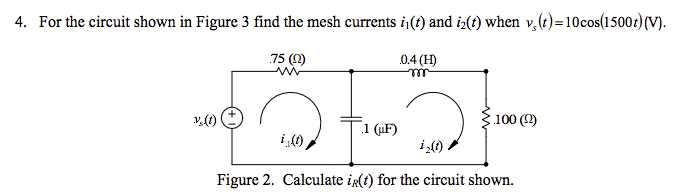 For the circuit shown in Figure 3 find the mesh cu