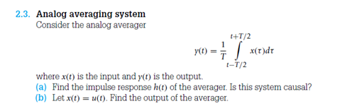 Consider the analog averager where x(t) is the in