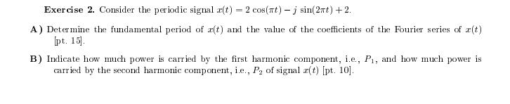 Consider the periodic signal x(t) = 2 cos(pi t) -