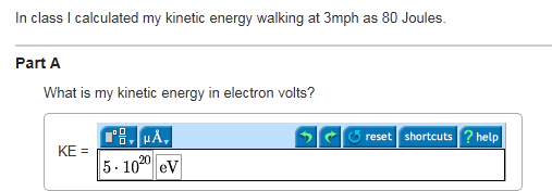 In class I calculated my kinetic energy walking at