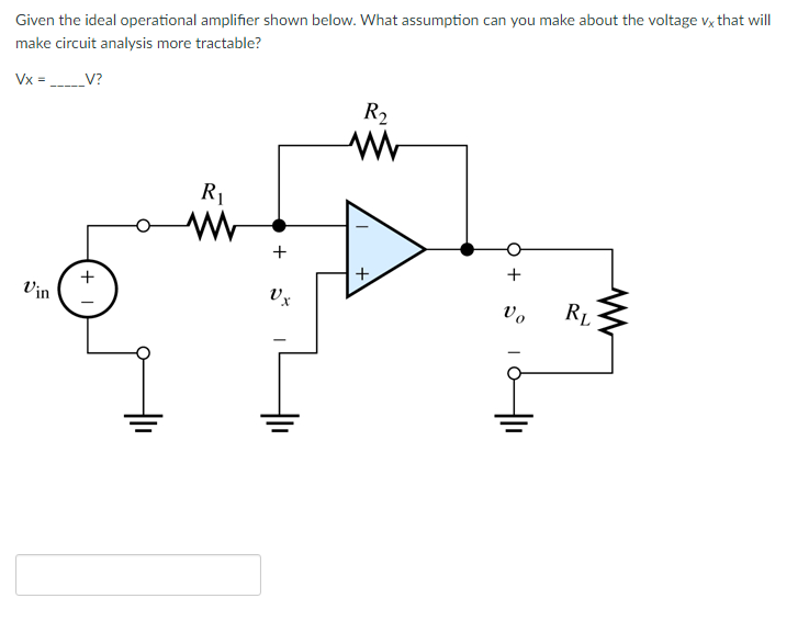 solved  given the ideal operational amplifier shown below