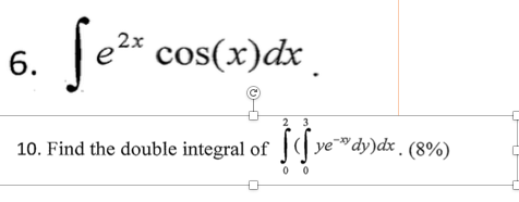 Solved: Solve Integral E^2x Cos(x)dx. Find The Double Inte ...