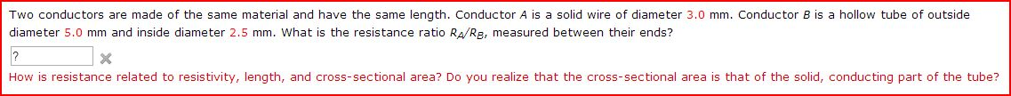 Two conductors are made of the same material and h