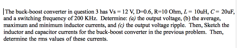 The buck-boost converter in question 3 has Vs = 12