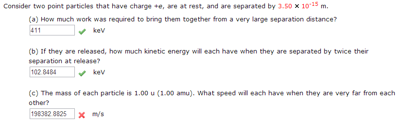 Consider two point particles that have charge +e,