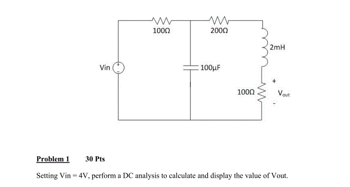 Setting Vin = 4V, perform a DC analysis to calcu