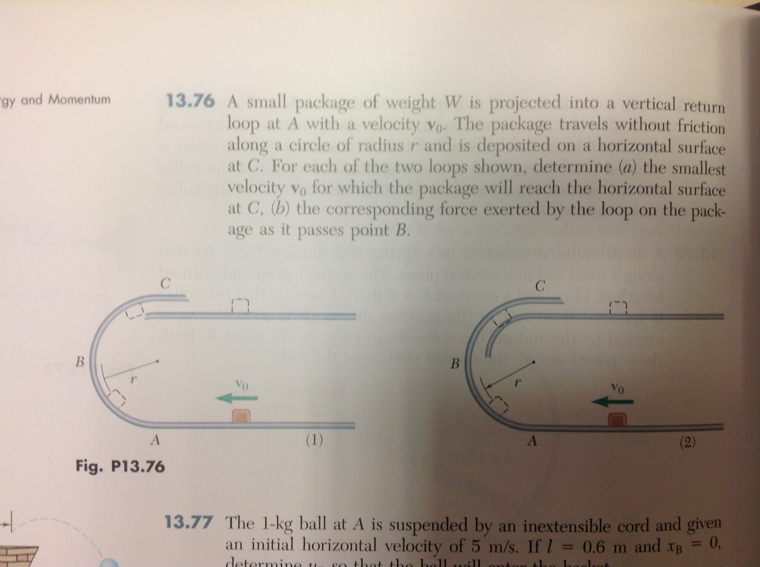 A small package of weight W is projected into a ve