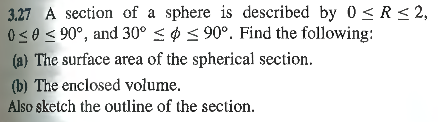 A section of a sphere is described by 0 R 2, 0