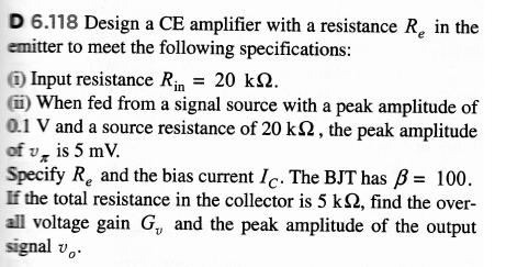 Design a CE amplifier with a resistance Re in the