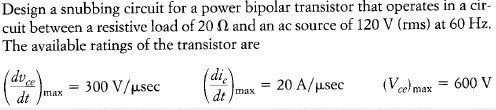 Design a snubbing circuit for a power bipolar tran