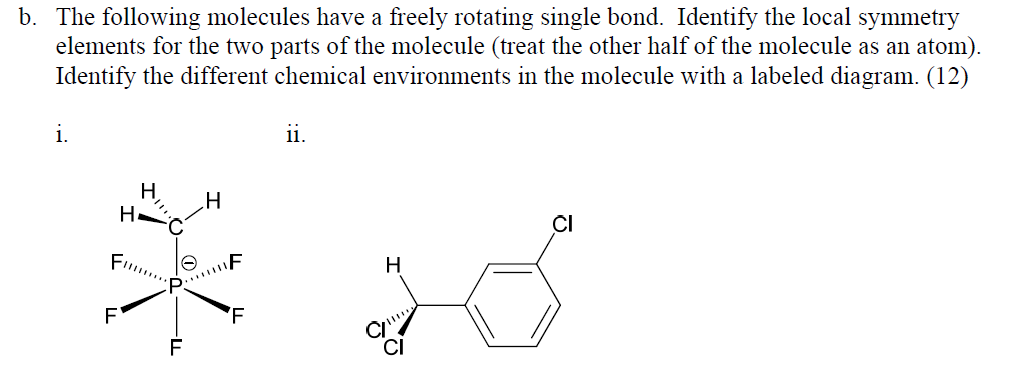 The following molecules have a freely rotating sin