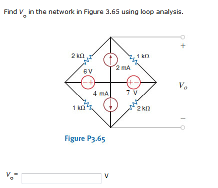 Find V in the network in Figure 3.65 using loop an