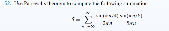 Use Parseval's theorem to compute the following su
