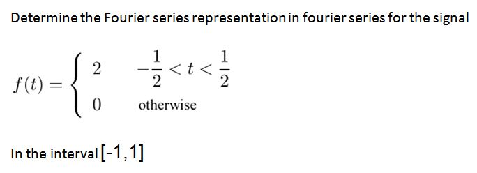 Determine the Fourier series representation in fou