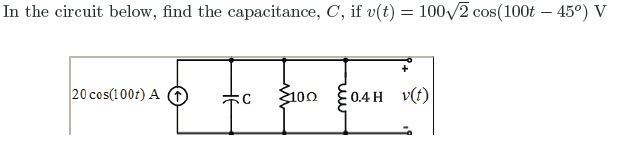 In the circuit below, find the capacitance, C, if