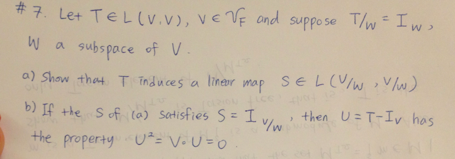 Let T and suppose T/W = Iw, W a subspace of V. S