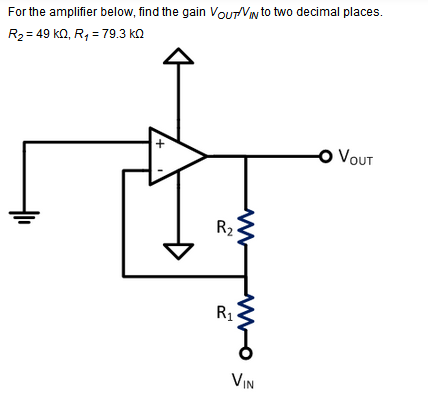 For the amplifier below, find the gain VOUT/VIN to