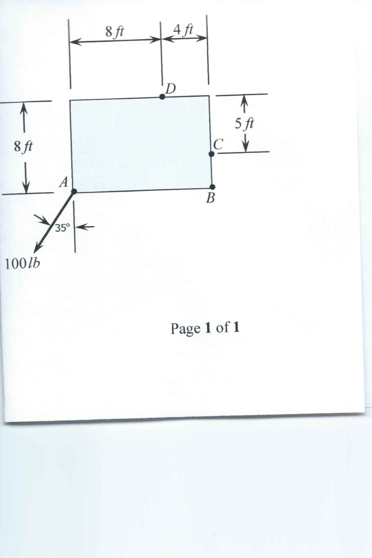 Problem 4-12. A 100lb force acts at A as shown on