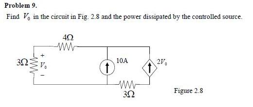Find V0 in the circuit in Fig. 2.8 and the power d