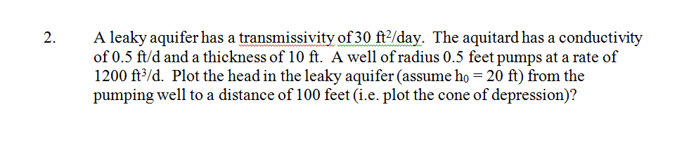 A leaky aquifer has a transmissivity of 30 ft2/day